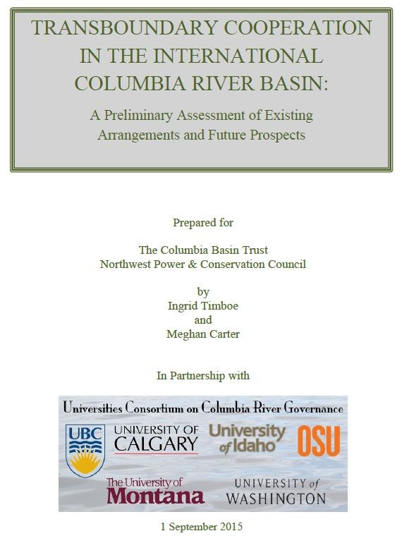 Transboundary Cooperation in the International Columbia River Basin: A Preliminary Assessment of Existing Arrangements and Future Prospects report